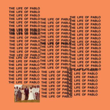 Kanye West - The Life Of Pablo (TLOP)
