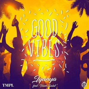 Iyanya Good Vibes ft Team Salut