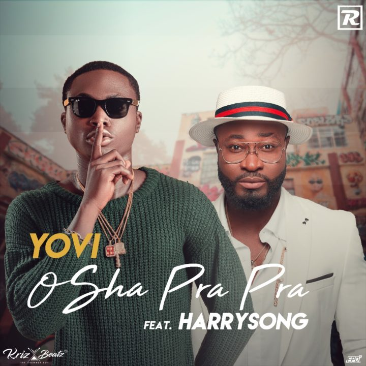 yovi osha pra pra remix ft harrysong