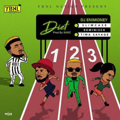 dj enimoney diet ft slimcase reminisce tiwa savage