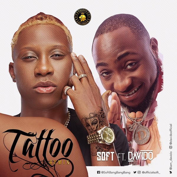 Soft Tattoo Remix ft Davido