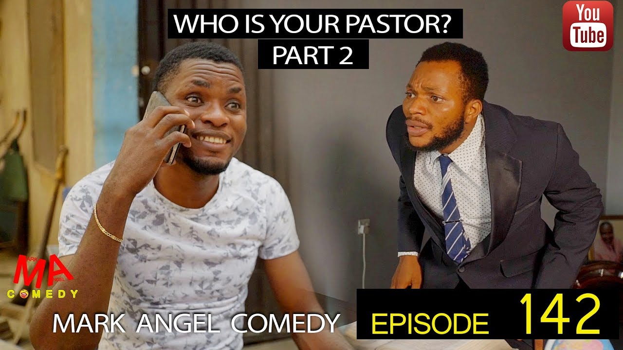 Mark Angel Comedy Episode 142 Who is Your Pastor Part 2