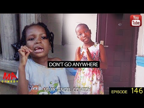 mark angel comedy episode 146 dont go anywhere