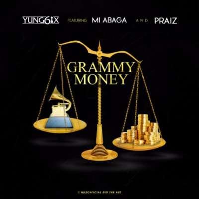 Yung6ix Grammy Money M.I Praiz