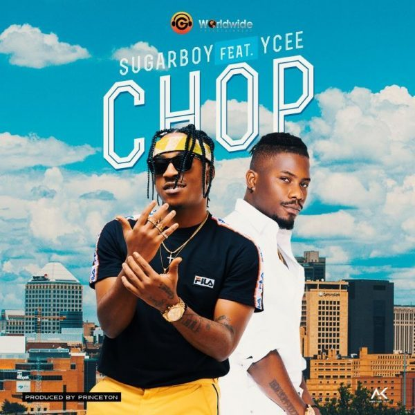 DOWNLOAD Mp3: Sugarboy – Chop ft. Ycee