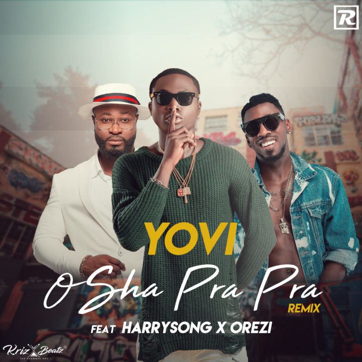 Yovi Osha Pra Pra Remix ft Harrysong Orezi Video