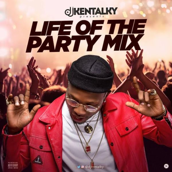 DJ Kentalky – Life Of The Party Mix