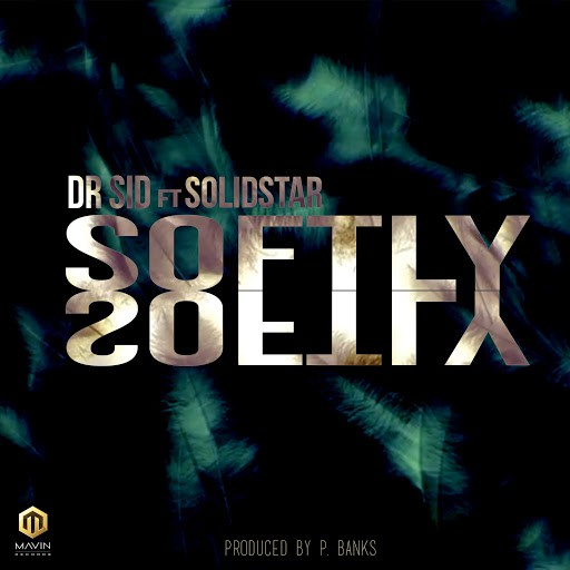 Download Dr Sid ft Solidstar Softly Mp3 Download
