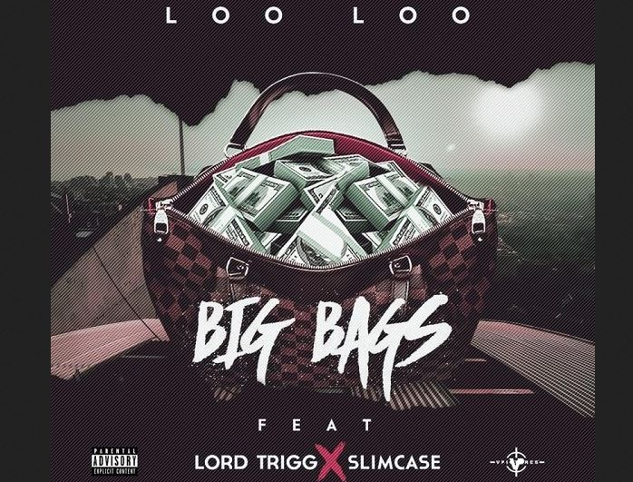 Loo Loo Big Bags ft Slimcase Lord Trigg