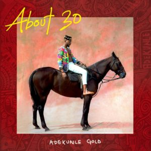 Adekunle gold About 30 album download