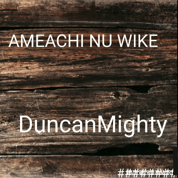 Duncan Mighty Amaechi Nu Wike Mp3