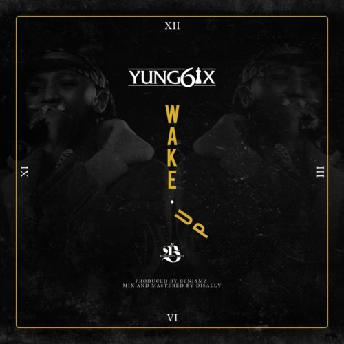 Yung6ix Wake Up Mp3 Download