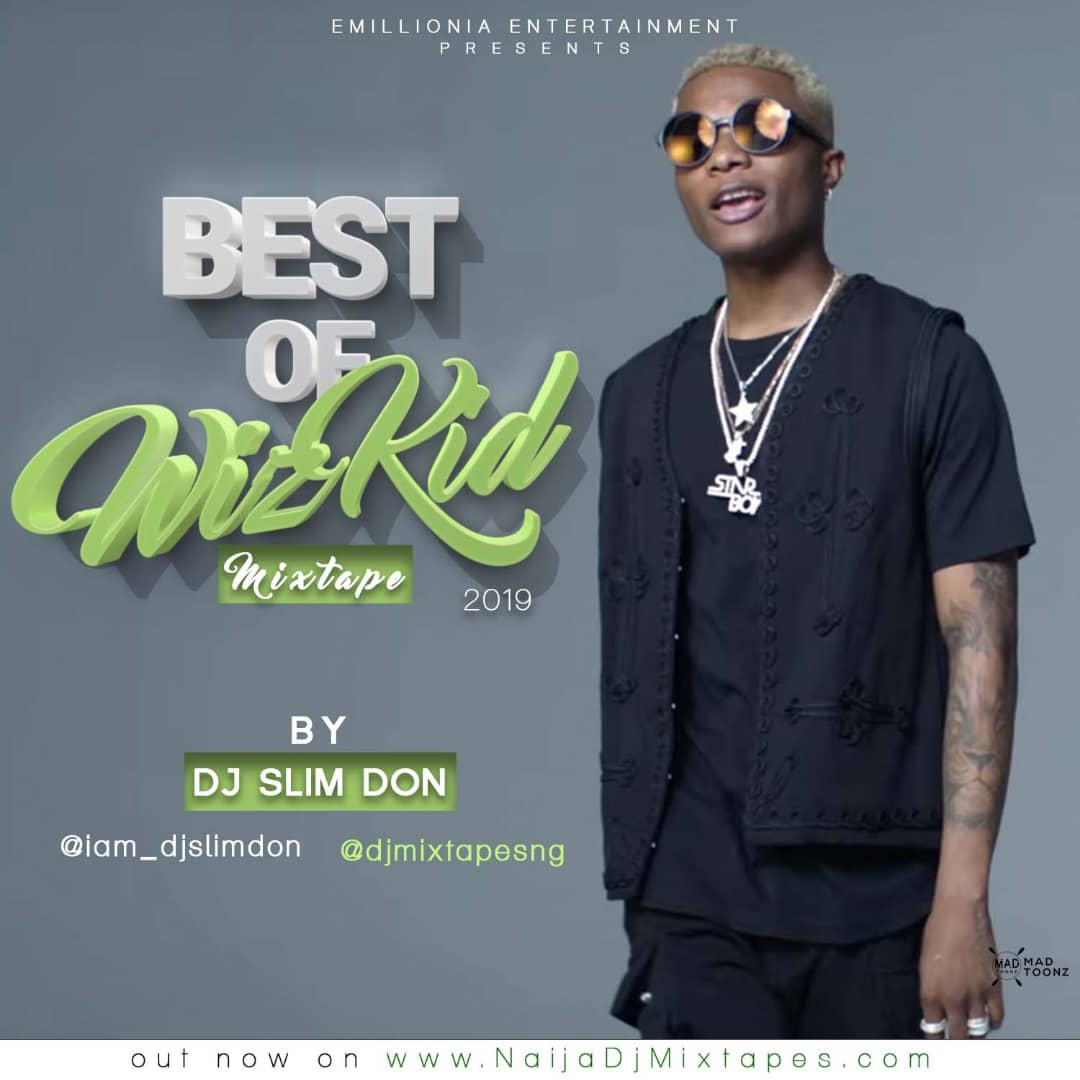 Best of Wizkid Mix 2019