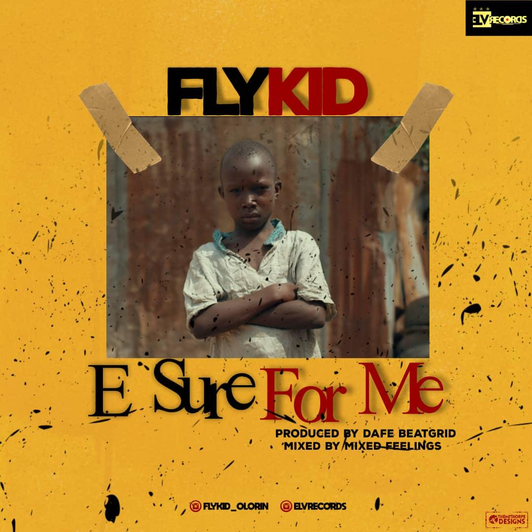 Flykid - E Sure For Me