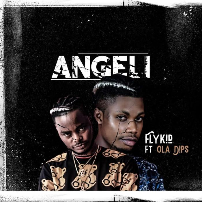 Flykid Ft Oladips Angeli
