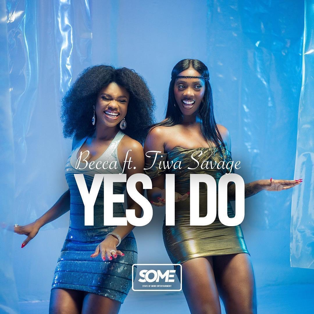 Becca Ft. Tiwa Savage – Yes I Do