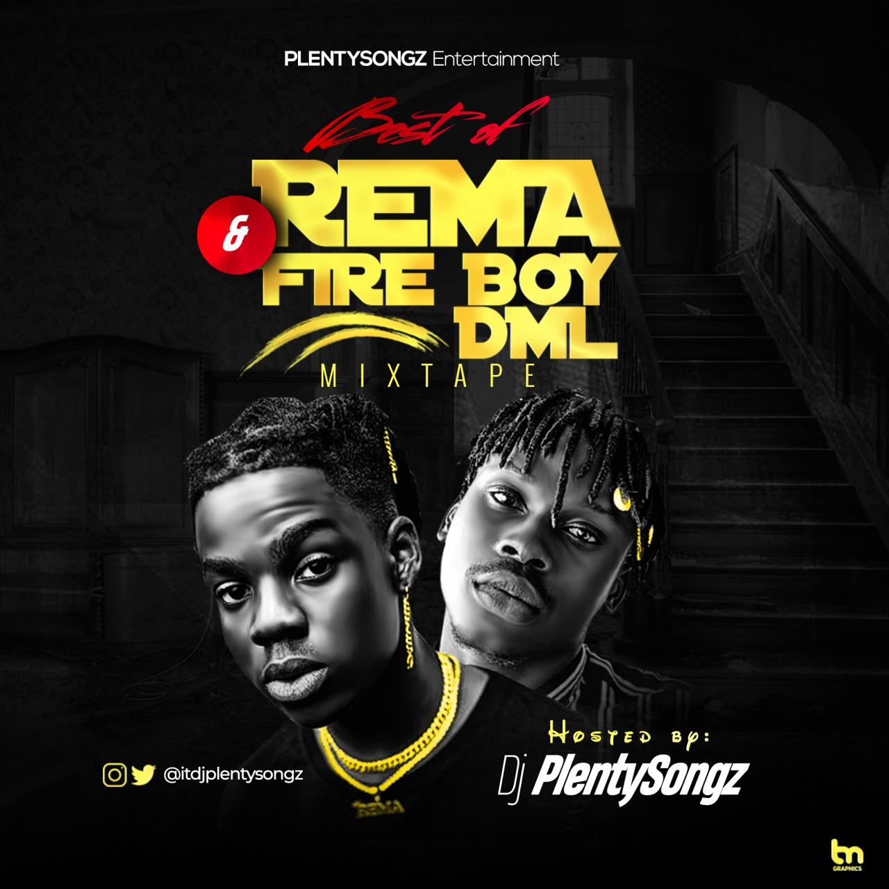 DJ PlentySongz – Best Of Rema Vs Fireboy DML