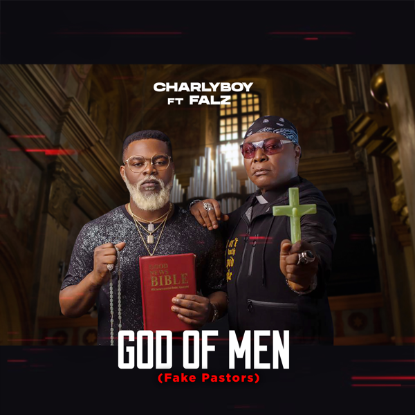 Charly Boy ft Falz – God Of Men (Fake Pastors)