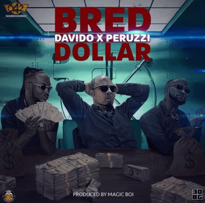 B-Red ft Davido & Peruzzi – Dollar