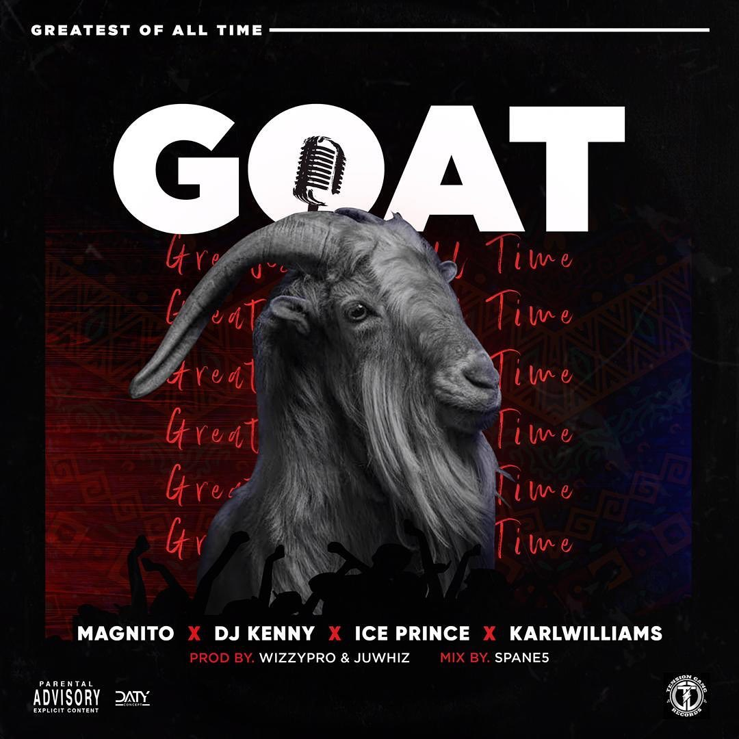 Magnito GOAT ft Ice Prince, DJ Kenny, Karl Williams