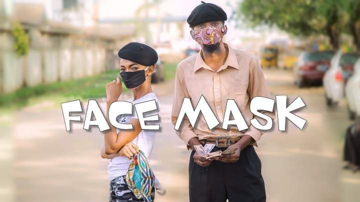 Yawa Skits Episode 37 Face Mask
