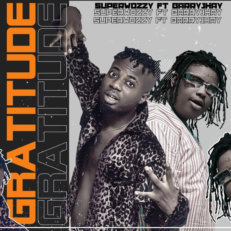 Superwozzy Gratitude ft Barry Jhay