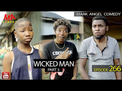Mark Angel Comedy Wicked Man Part 3 Episode 266