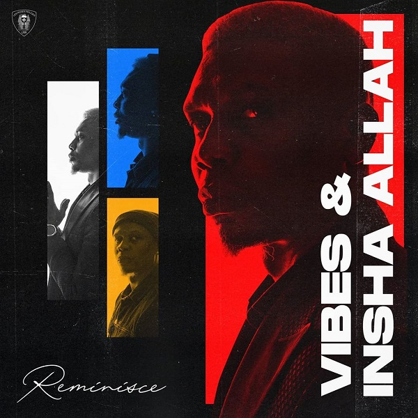 Reminisce Vibes and Insha Allah EP