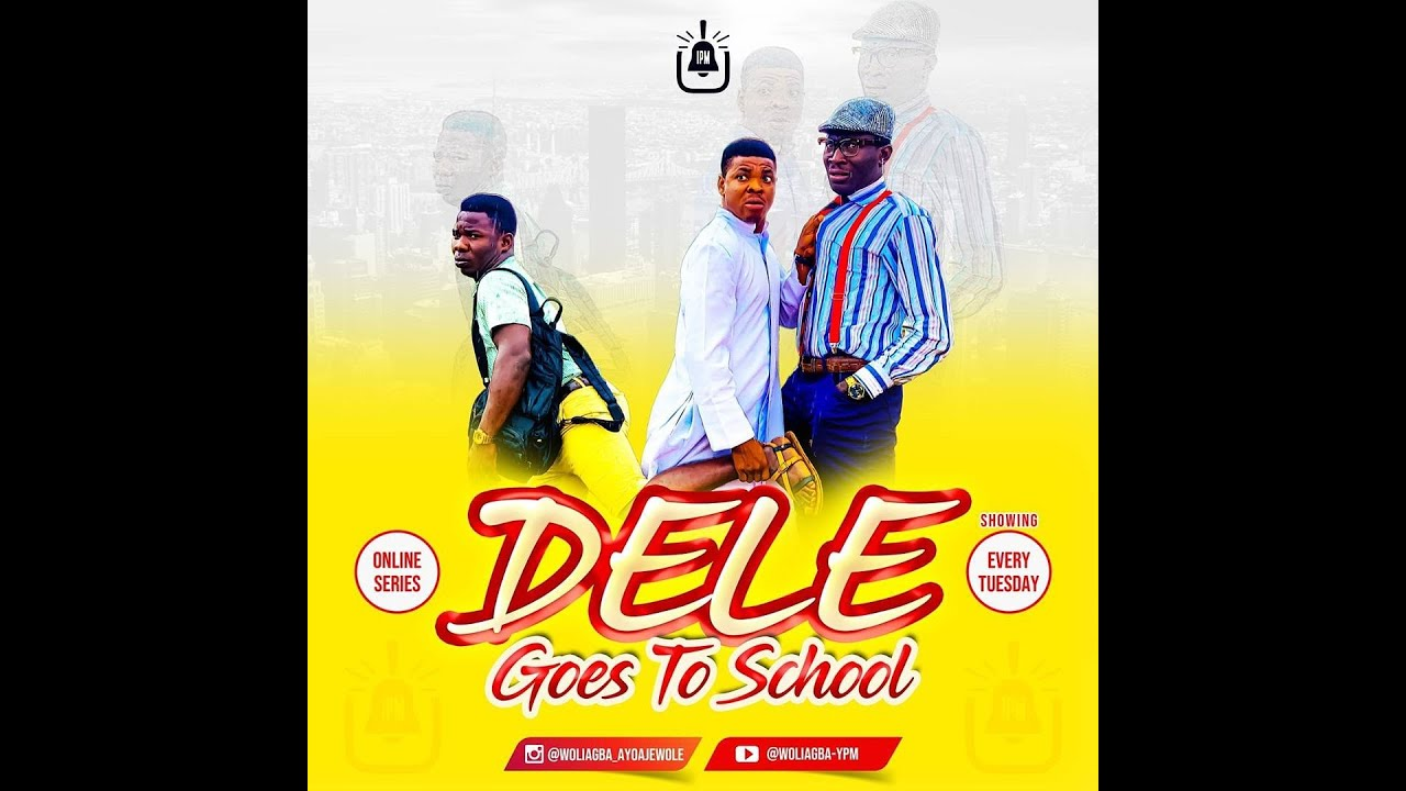 Woli Agba Dele Goes To School (Episode 2)