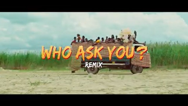 Oga Network Who Ask You (Remix) Video